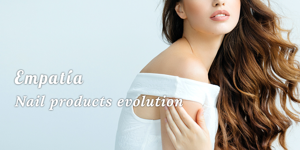 Empatia nail products evolution